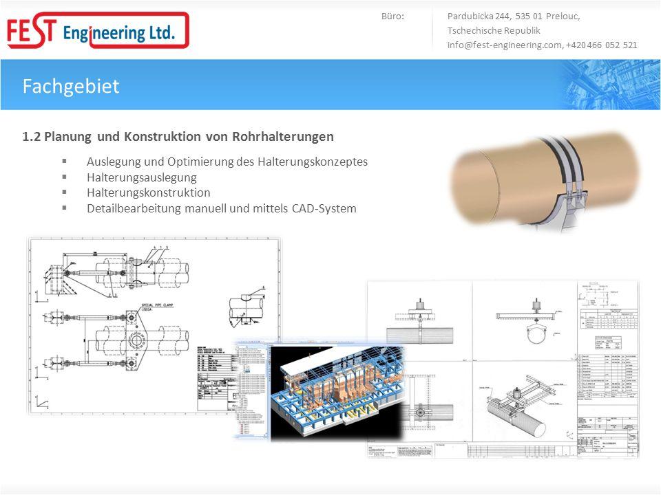 Fachgebiet Büro: Pardubicka 244, 535 01 Prelouc, Tschechische Republik info@fest-engineering.com, +420 466 052 521 1.2 Planung und Konstruktion von Ro