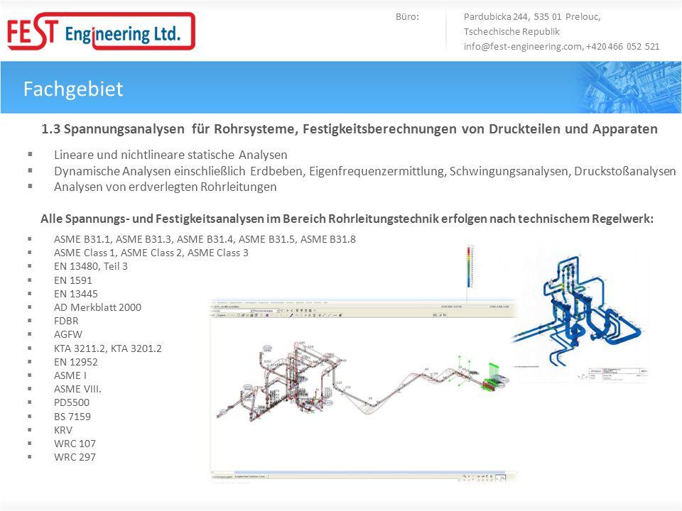 Fachgebiet Büro: Pardubicka 244, 535 01 Prelouc, Tschechische Republik info@fest-engineering.com, +420 466 052 521 1.3 Spannungsanalysen für Rohrsyste