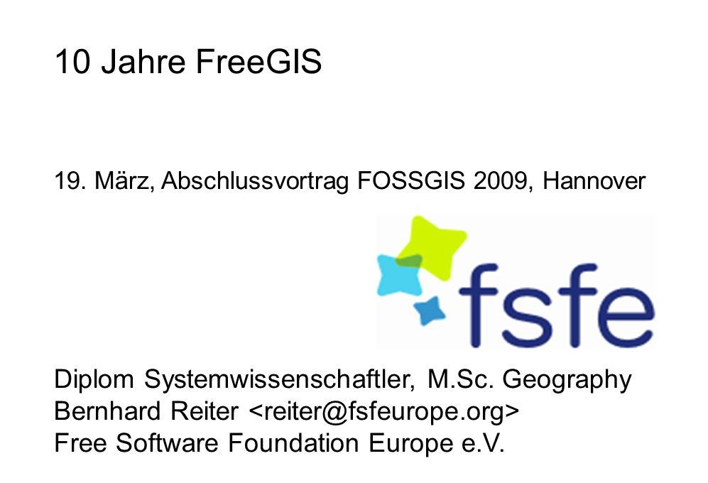 Diplom Systemwissenschaftler, M.Sc. Geography Bernhard Reiter Free Software Foundation Europe e.V.