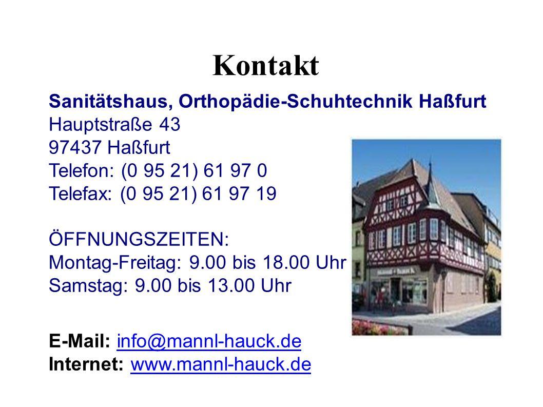Kontakt Sanitätshaus, Orthopädie-Schuhtechnik Haßfurt Hauptstraße 43 97437 Haßfurt Telefon: (0 95 21) 61 97 0 Telefax: (0 95 21) 61 97 19 ÖFFNUNGSZEITEN: Montag-Freitag: 9.00 bis 18.00 Uhr Samstag: 9.00 bis 13.00 Uhr E-Mail: info@mannl-hauck.de Internet: www.mannl-hauck.deinfo@mannl-hauck.dewww.mannl-hauck.de