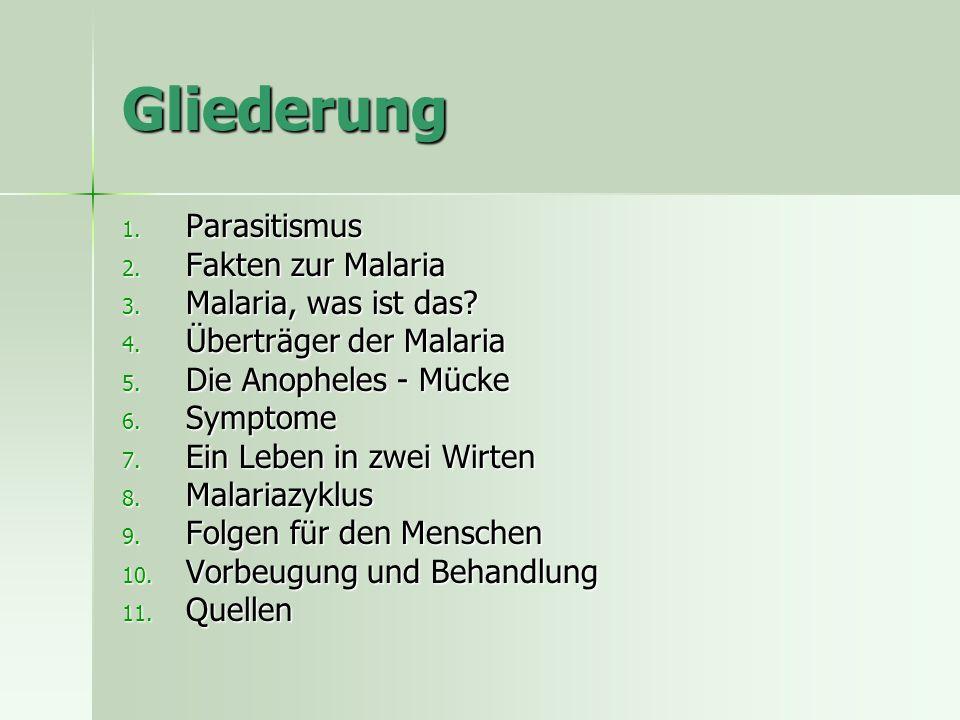 Gliederung 1. Parasitismus 2. Fakten zur Malaria 3.
