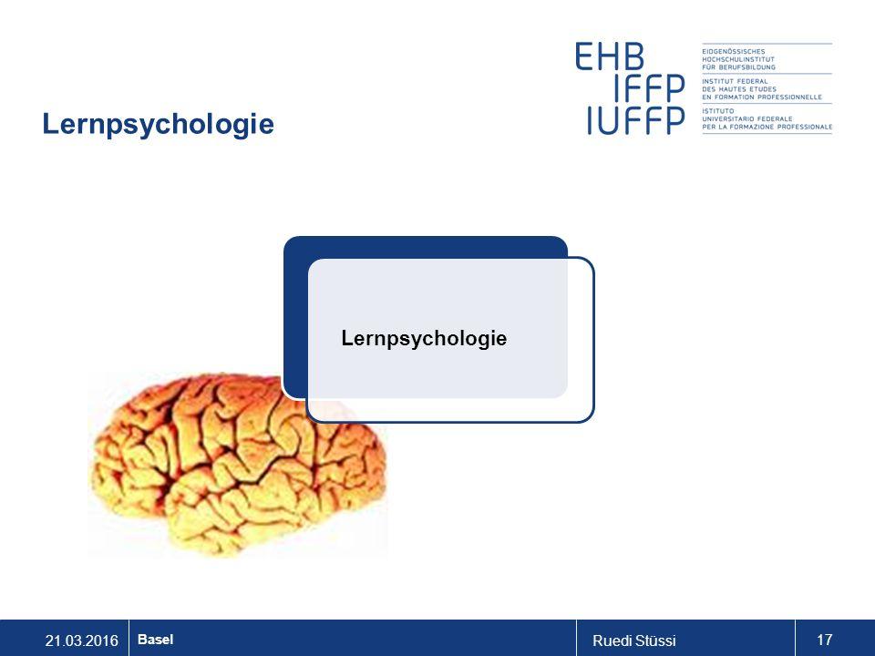 21.03.2016Ruedi Stüssi 17 Basel Lernpsychologie