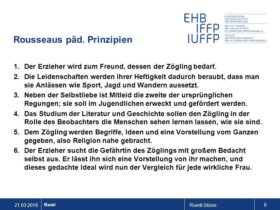21.03.2016Ruedi Stüssi 8 Basel Rousseaus päd.