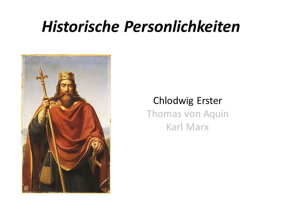 Historische Personlichkeiten Chlodwig I Thomas von Aquin Karl Marx