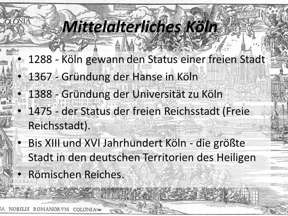 1288 - Köln gewann den Status einer freien Stadt 1367 - Gründung der Hanse in Köln 1388 - Gründung der Universität zu Köln 1475 - der Status der freien Reichsstadt (Freie Reichsstadt).