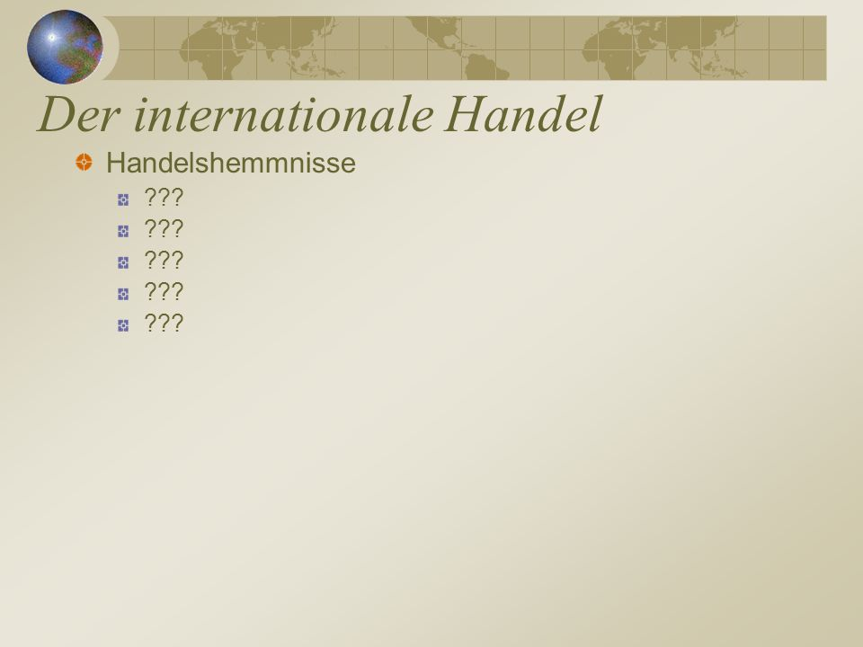 Der internationale Handel Handelshemmnisse ???