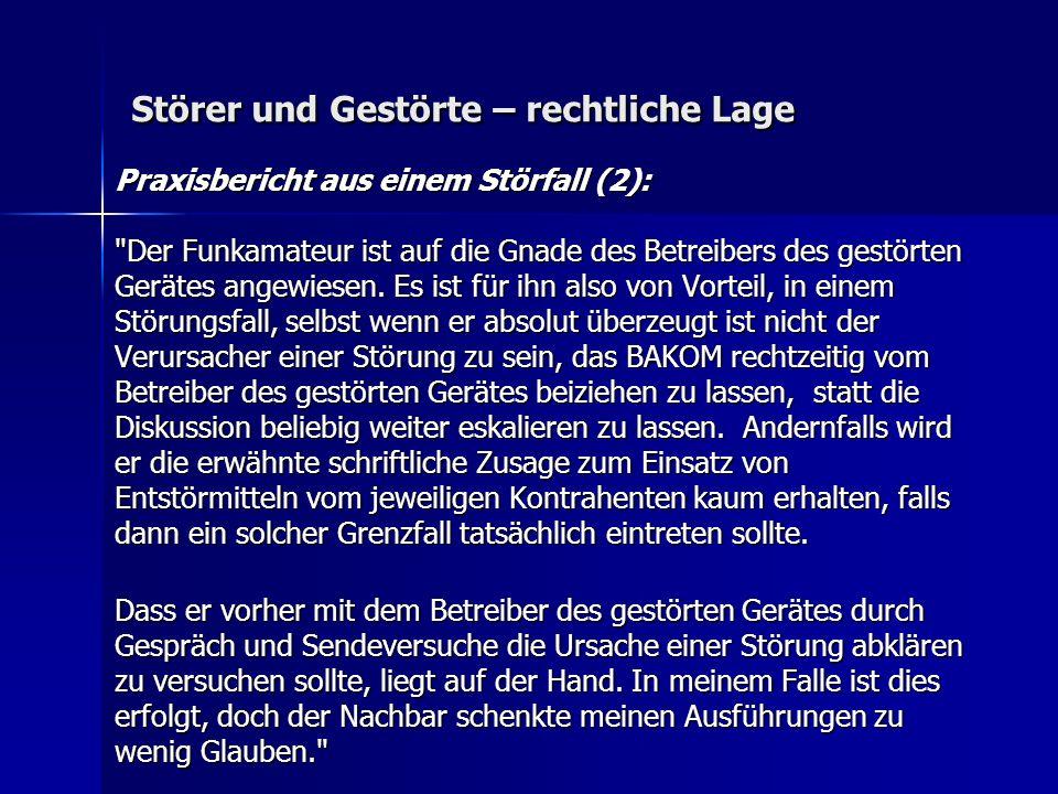 Störer und Gestörte – rechtliche Lage Praxisbericht aus einem Störfall (2): Der Funkamateur ist auf die Gnade des Betreibers des gestörten Gerätes angewiesen.