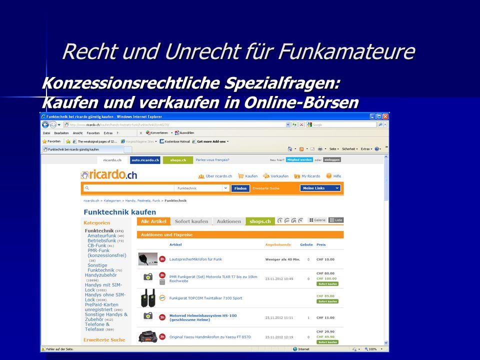 Recht und Unrecht für Funkamateure Konzessionsrechtliche Spezialfragen: Kaufen und verkaufen in Online-Börsen