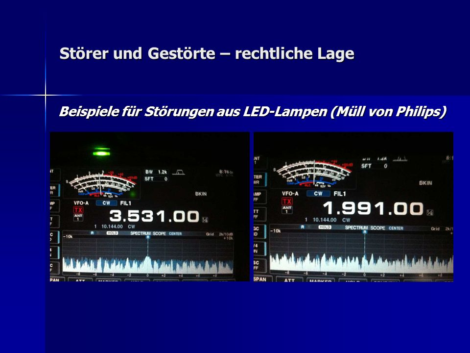 Störer und Gestörte – rechtliche Lage Beispiele für Störungen aus LED-Lampen (Müll von Philips)