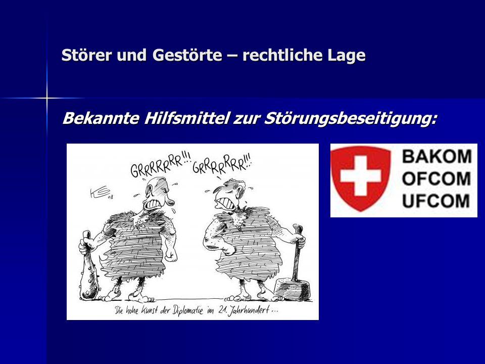 Störer und Gestörte – rechtliche Lage Bekannte Hilfsmittel zur Störungsbeseitigung: