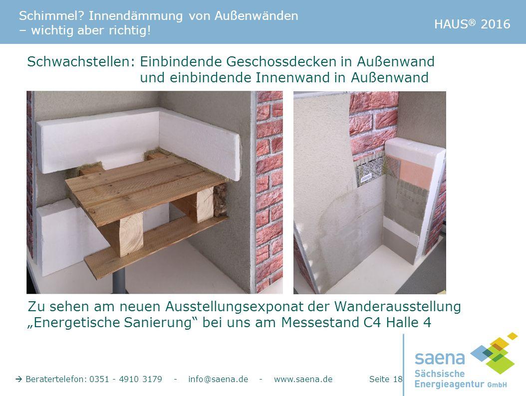 Schimmel? Innendämmung von Außenwänden – wichtig aber richtig!  Beratertelefon: 0351 - 4910 3179 - info@saena.de - www.saena.de Seite 18 HAUS ® 2016