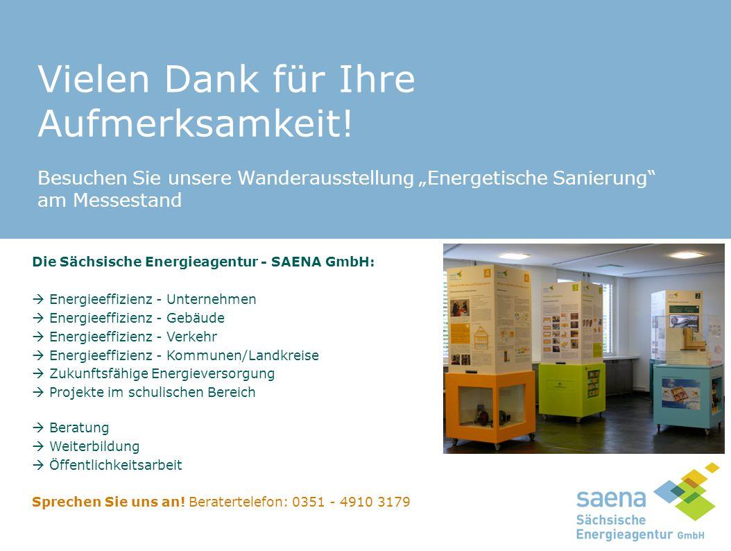 """Vielen Dank für Ihre Aufmerksamkeit! Besuchen Sie unsere Wanderausstellung """"Energetische Sanierung"""" am Messestand Die Sächsische Energieagentur - SAEN"""