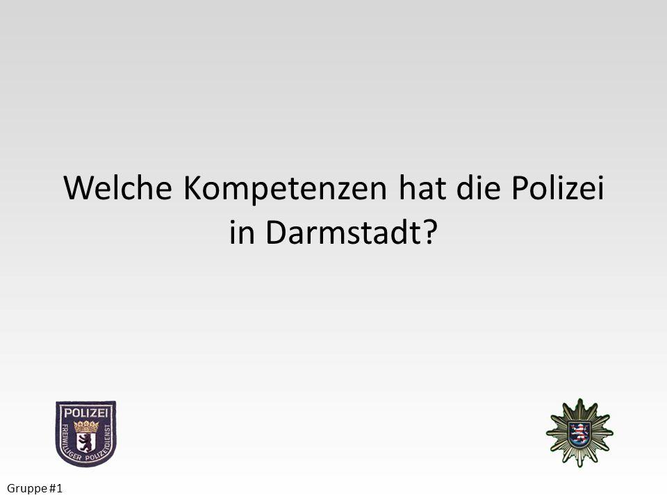 Welche Kompetenzen hat die Polizei in Darmstadt Gruppe #1