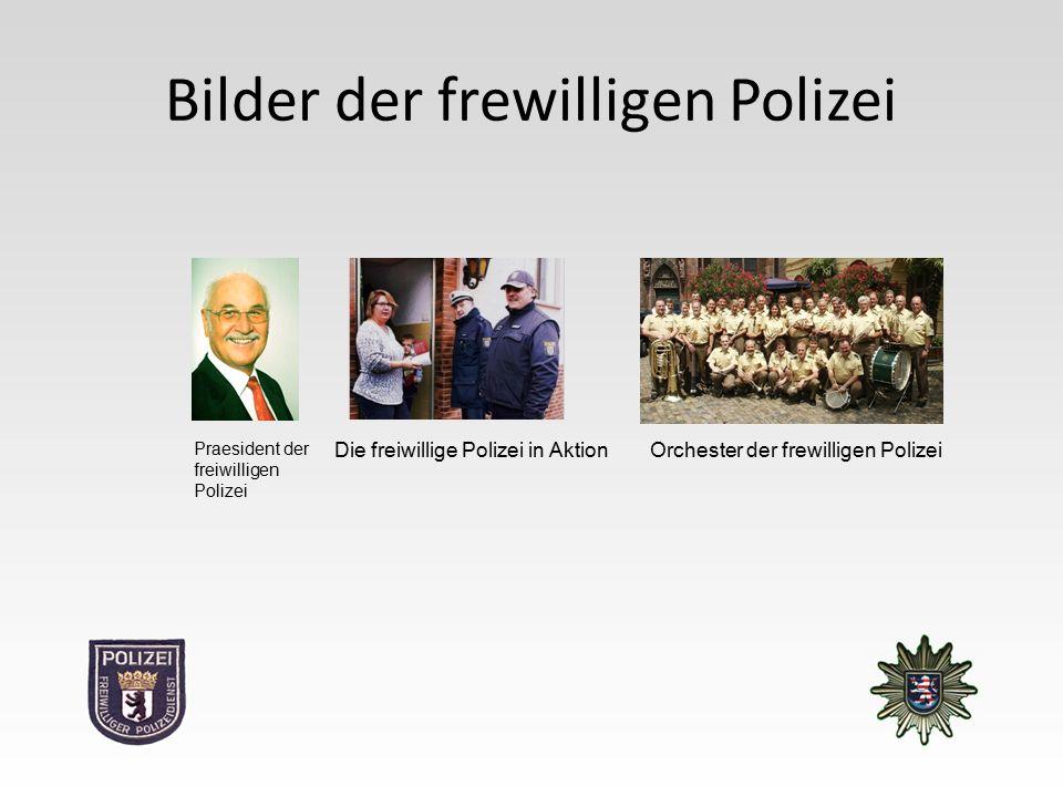 Bilder der frewilligen Polizei Praesident der freiwilligen Polizei Die freiwillige Polizei in AktionOrchester der frewilligen Polizei