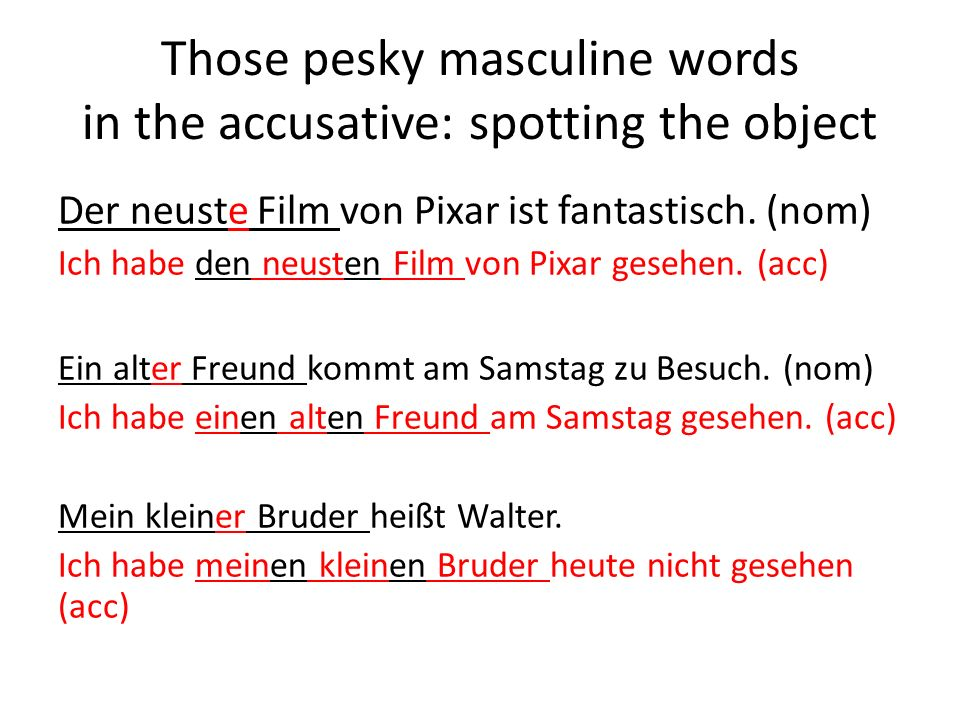 Those pesky masculine words in the accusative: spotting the object Der neuste Film von Pixar ist fantastisch.