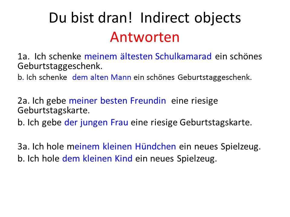 Du bist dran. Indirect objects Antworten 1a.