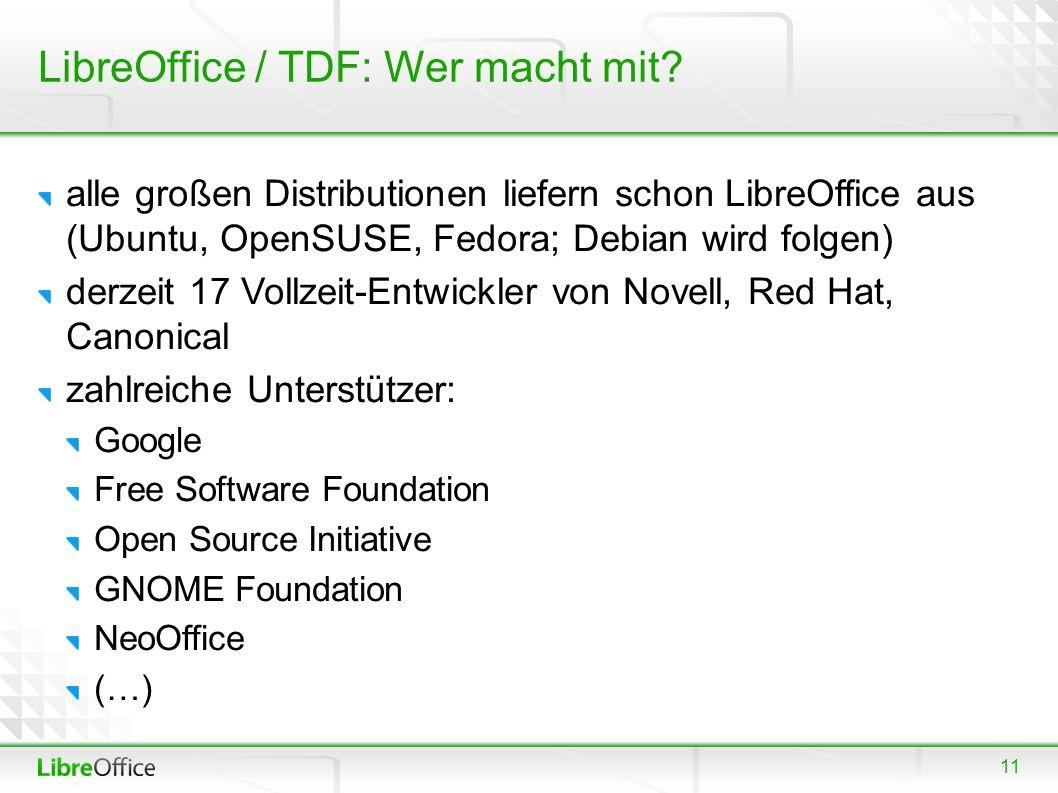 11 LibreOffice / TDF: Wer macht mit? alle großen Distributionen liefern schon LibreOffice aus (Ubuntu, OpenSUSE, Fedora; Debian wird folgen) derzeit 1