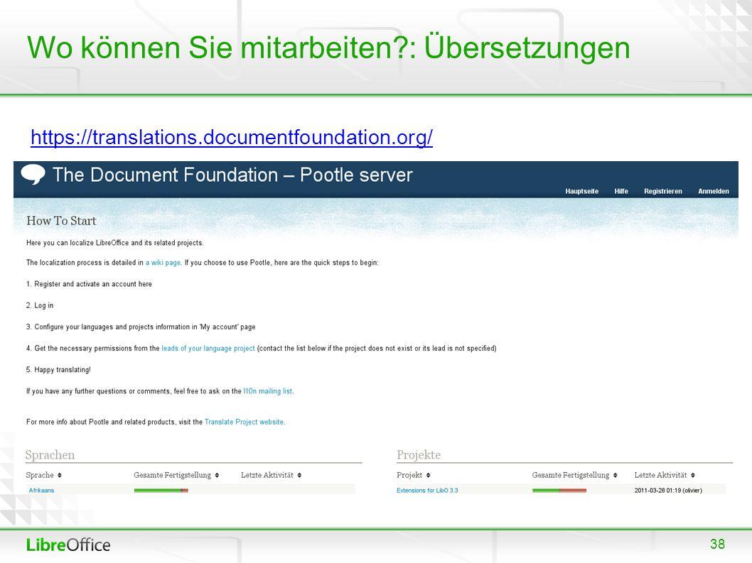 38 Wo können Sie mitarbeiten : Übersetzungen https://translations.documentfoundation.org/