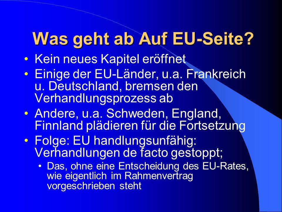 Was geht ab Auf EU-Seite. Kein neues Kapitel eröffnet Einige der EU-Länder, u.a.