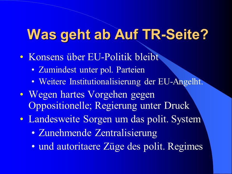 Was geht ab Auf TR-Seite. Konsens über EU-Politik bleibt Zumindest unter pol.