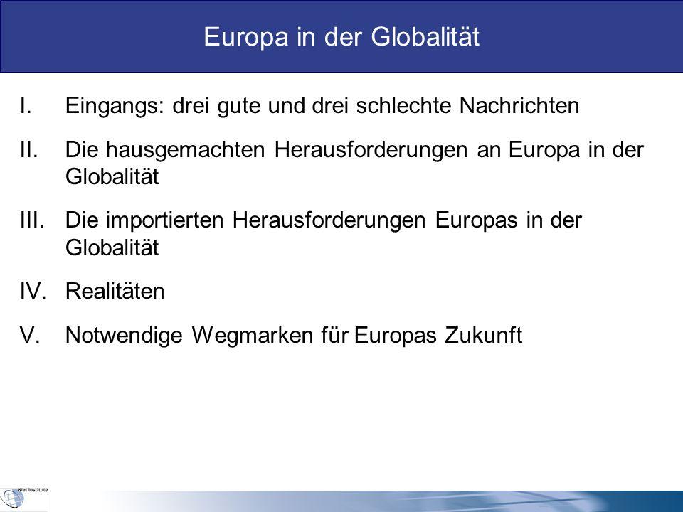 I.Eingangs: drei gute und drei schlechte Nachrichten  Gute Nachricht 1: Der Globalisierungsprozess ist zum Nutzen von Konsumenten und Arbeitnehmern nicht krisenbedingt zum Stillstand gekommen.