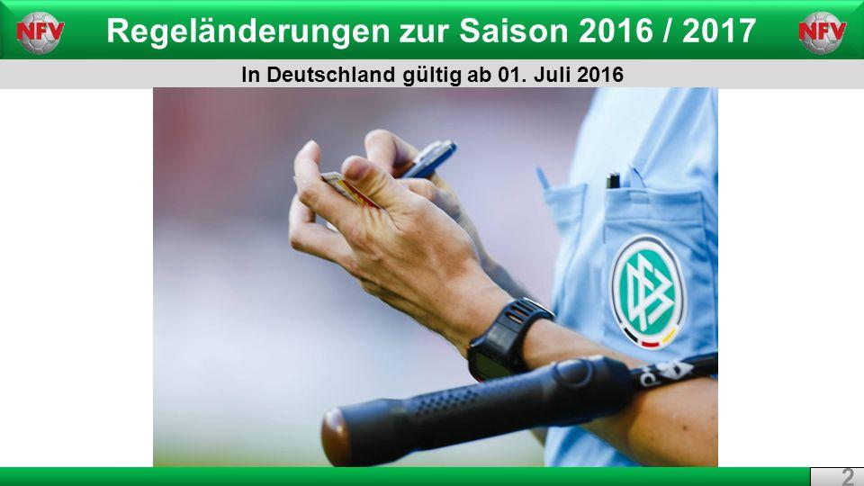 Regeländerungen zur Saison 2016 / 2017 In Deutschland gültig ab 01. Juli 2016 2 2