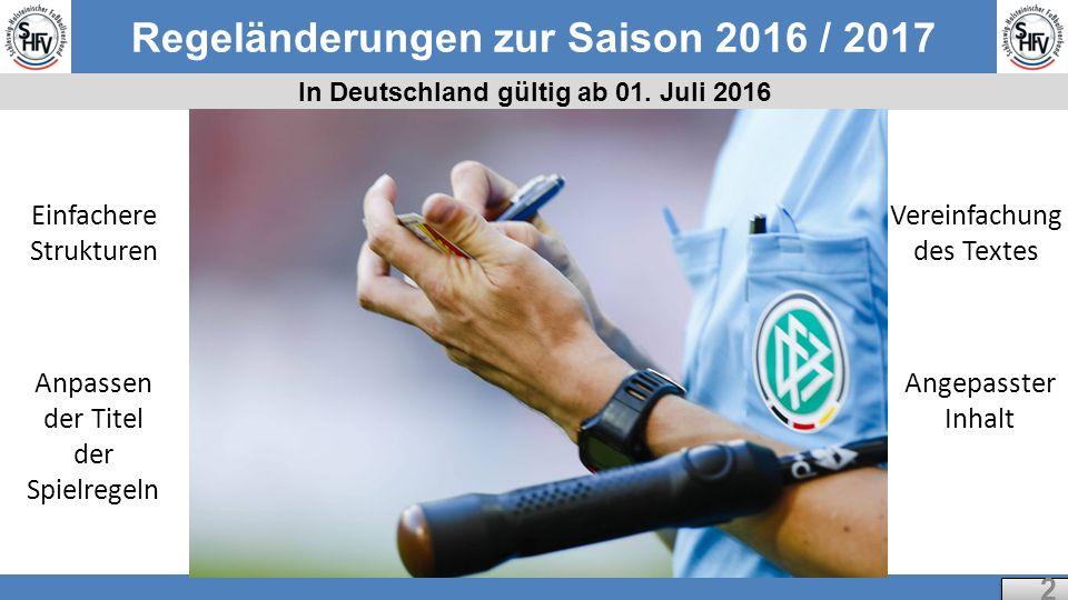 Regeländerungen zur Saison 2016 / 2017 In Deutschland gültig ab 01.