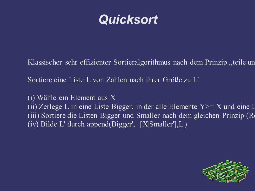 """Quicksort Klassischer sehr effizienter Sortieralgorithmus nach dem Prinzip """"teile und herrsche"""". (vgl. Skript Hans Leiss, S. 22) Sortiere eine Liste L"""