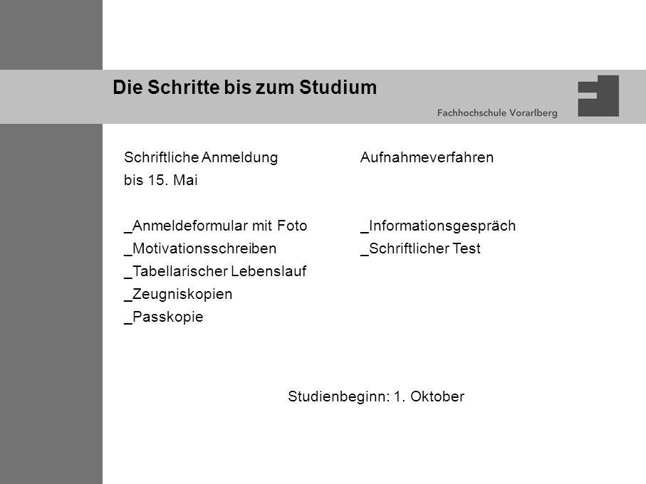 Die Schritte bis zum Studium Studienbeginn: 1. Oktober Schriftliche Anmeldung bis 15.