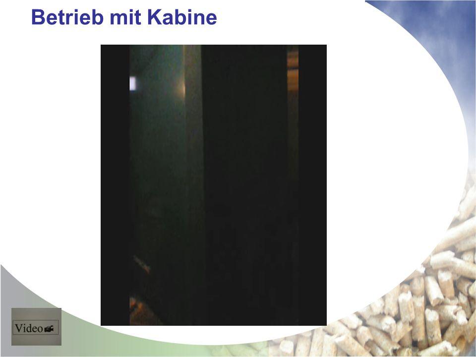 Betrieb mit Kabine