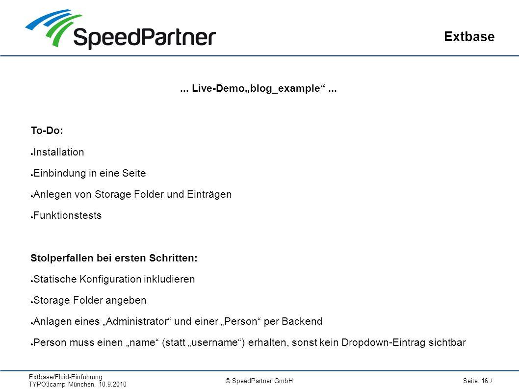 Extbase/Fluid-Einführung TYPO3camp München, 10.9.2010 Seite: 16 / © SpeedPartner GmbH Extbase...