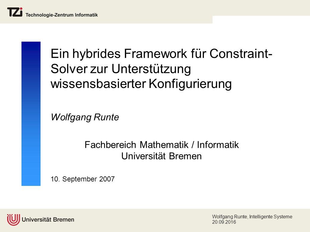 Wolfgang Runte, Intelligente Systeme 20.09.2016 Lösungsansatz (Konzeption) Abstraktion durch Strategien (1) Constraint-Manager verwaltet und steuert, welche Constraints von welcher Strategie verarbeitet werden sollen (phasenweise).