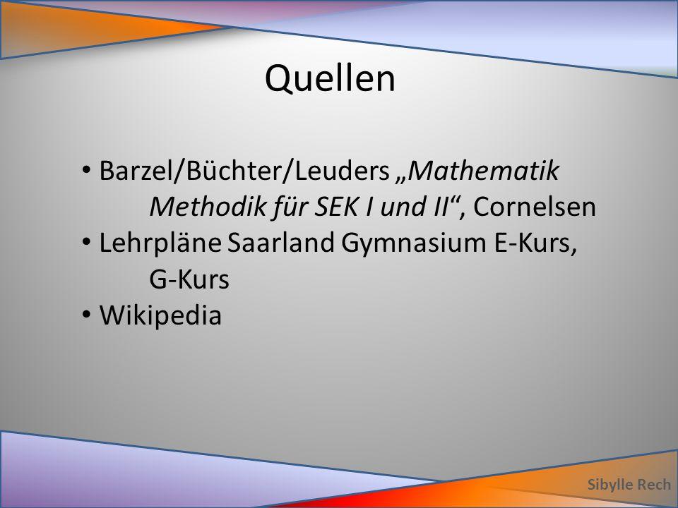"""Quellen Sibylle Rech Barzel/Büchter/Leuders """"Mathematik Methodik für SEK I und II"""", Cornelsen Lehrpläne Saarland Gymnasium E-Kurs, G-Kurs Wikipedia"""