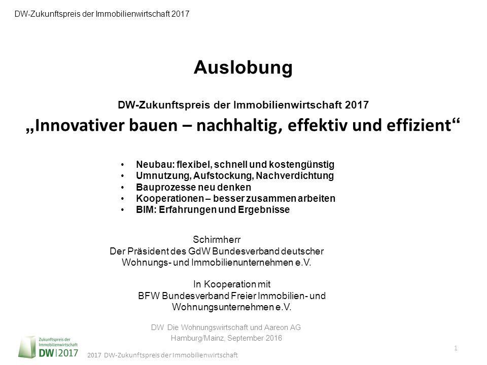 2017 DW-Zukunftspreis der Immobilienwirtschaft DW-Zukunftspreis der Immobilienwirtschaft 2017 Schirmherr Der Präsident des GdW Bundesverband deutscher