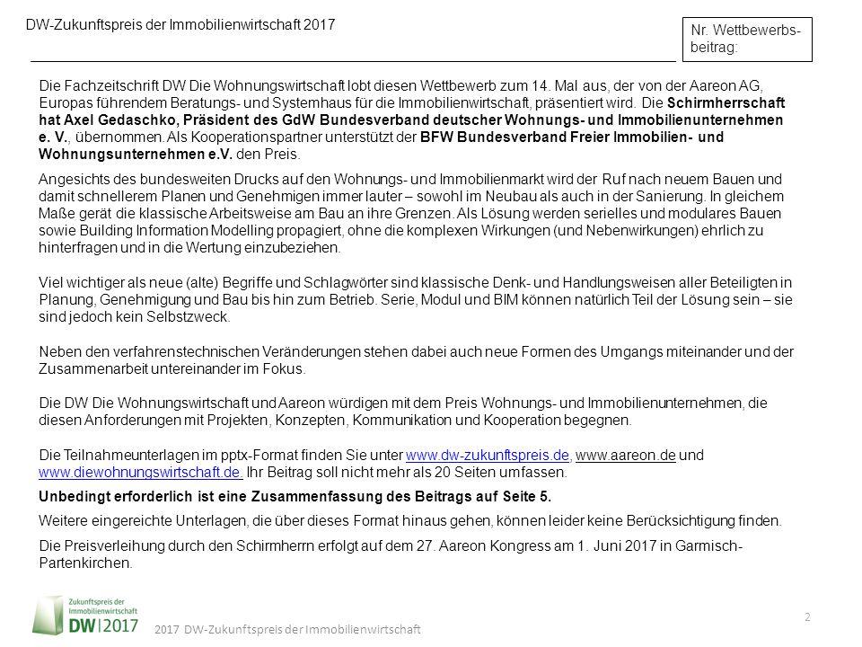 2017 DW-Zukunftspreis der Immobilienwirtschaft DW-Zukunftspreis der Immobilienwirtschaft 2017 Nr. Wettbewerbs- beitrag: Die Fachzeitschrift DW Die Woh