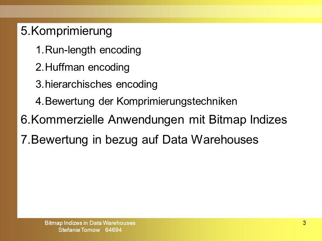 Bitmap Indizes in Data Warehouses Stefanie Tornow 64694 14 ● Grundidee: – Bits aller Bitmap-Vektoren, wo zugehörige Ausprägung größer oder gleich dem Wert des aktuellen Tupels ist, auf 1 setzen ● Beispiel: bereichskodierter BI auf Attribut Monat bereichskodierter Bitmap Index