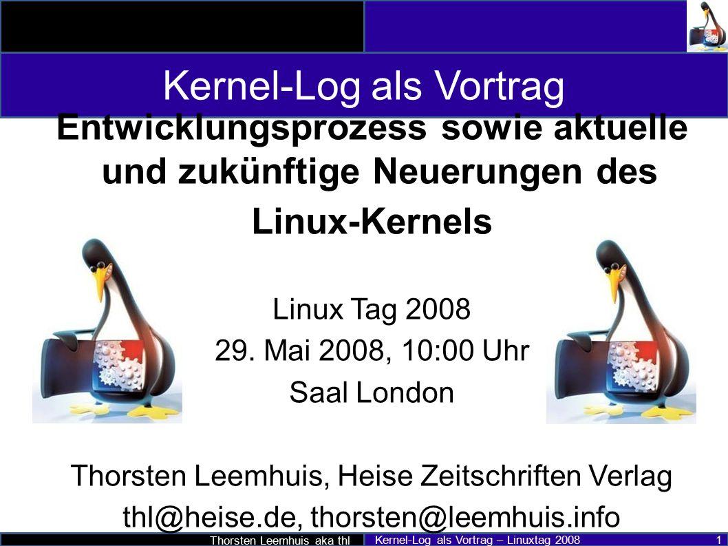 Thorsten Leemhuis aka thl Kernel-Log als Vortrag – Linuxtag 2008 22 2.6.24 im Detail ● Mehr Information bei heise open und den Kernelnewbies – http://www.heise.de/open/artikel/100782/ (Deutsch) http://www.heise.de/open/artikel/100782/ – http://www.heise-online.co.uk/open/features/110039 (Englisch) http://www.heise-online.co.uk/open/features/110039 – http://kernelnewbies.org/Linux_2_6_24 (Englisch) http://kernelnewbies.org/Linux_2_6_24 ● Mehr: pro-linux; golem.de; Linux Magazin; lwn.net; KernelTrap;...pro-linuxgolem.deLinux Magazinlwn.netKernelTrap Entwicklungsmodell Status und Ausblick Drumherum bis 2.6.25 2.6.26 nach 2.6.26