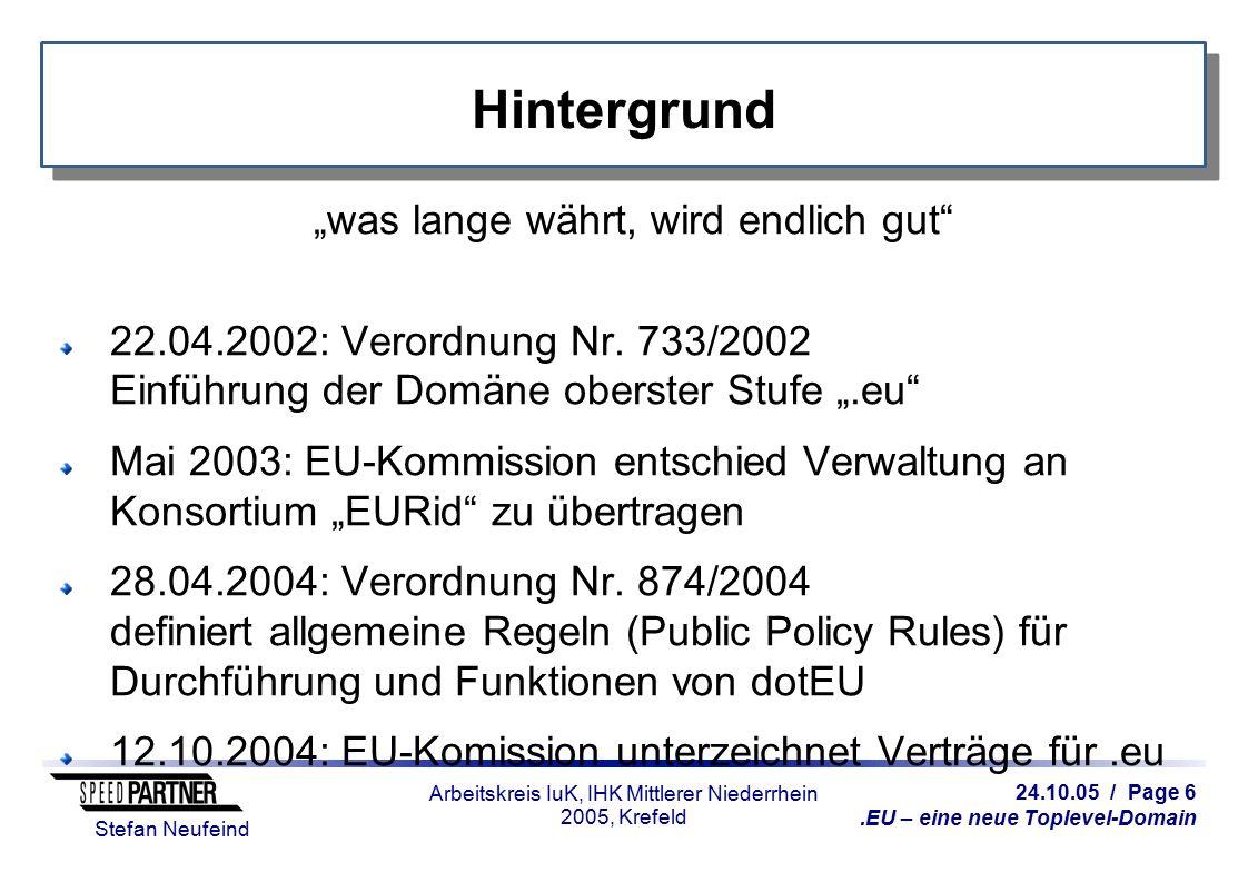 """24.10.05 / Page 6.EU – eine neue Toplevel-Domain Stefan Neufeind Arbeitskreis IuK, IHK Mittlerer Niederrhein 2005, Krefeld Hintergrund """"was lange währ"""