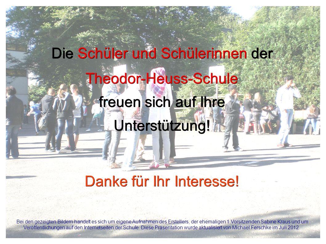 Die Schüler und Schülerinnen der Theodor-Heuss-Schule freuen sich auf Ihre Unterstützung.
