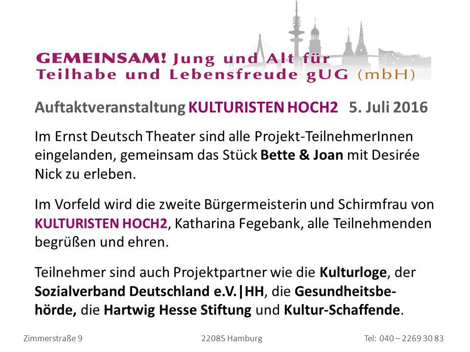 Zimmerstraße 9 22085 Hamburg Tel: 040 – 2269 30 83 Auftaktveranstaltung KULTURISTEN HOCH2 5.