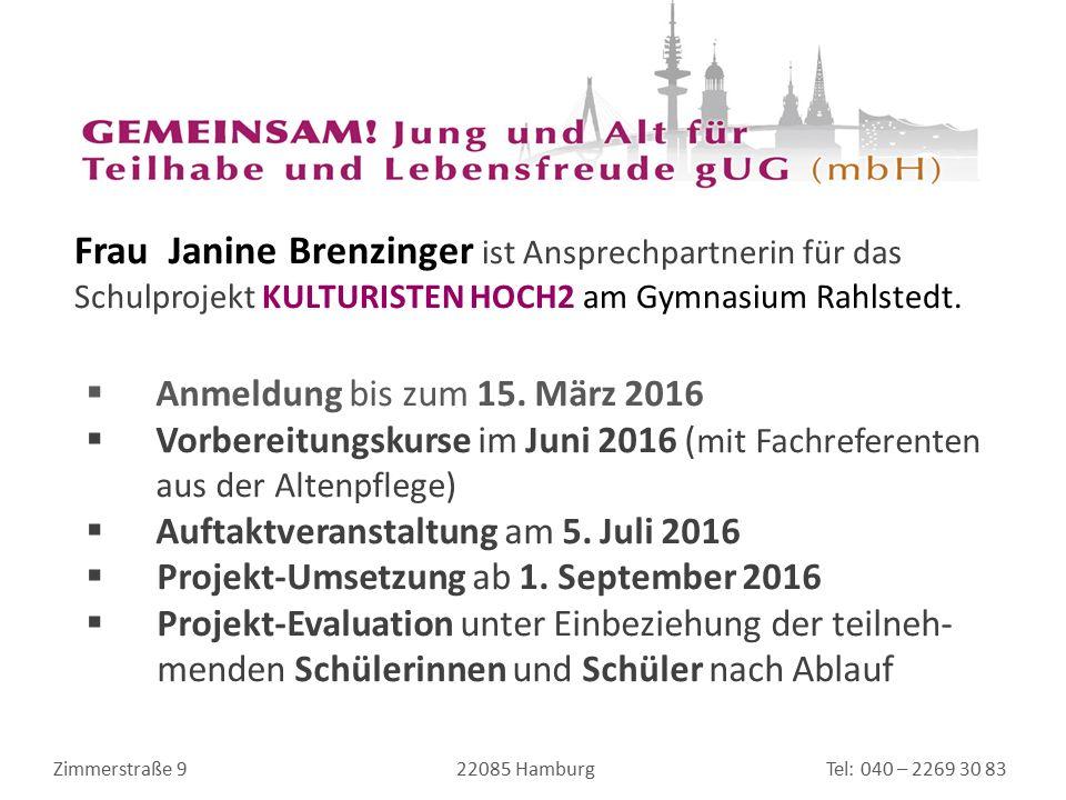 Zimmerstraße 9 22085 Hamburg Tel: 040 – 2269 30 83  Anmeldung bis zum 15.