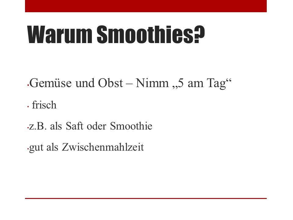 """Warum Smoothies. Gemüse und Obst – Nimm """"5 am Tag frisch z.B."""