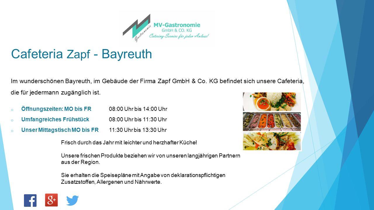 Im wunderschönen Bayreuth, im Gebäude der Firma Zapf GmbH & Co. KG befindet sich unsere Cafeteria, die für jedermann zugänglich ist. o Öffnungszeiten: