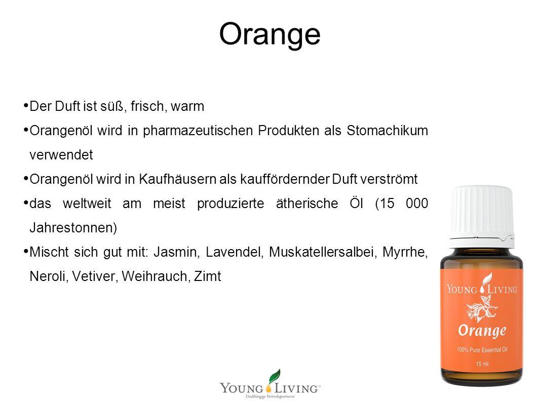 Orange Der Duft ist süß, frisch, warm Orangenöl wird in pharmazeutischen Produkten als Stomachikum verwendet Orangenöl wird in Kaufhäusern als kauffördernder Duft verströmt das weltweit am meist produzierte ätherische Öl (15 000 Jahrestonnen) Mischt sich gut mit: Jasmin, Lavendel, Muskatellersalbei, Myrrhe, Neroli, Vetiver, Weihrauch, Zimt
