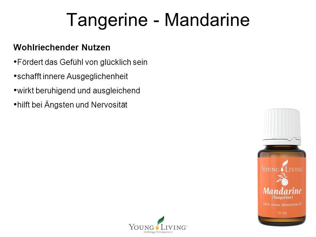 Innere Reinigung nach den 5 Wandlungsphasen Mit ätherischen Ölen von Young Living Tangerine - Mandarine Wohlriechender Nutzen Fördert das Gefühl von glücklich sein schafft innere Ausgeglichenheit wirkt beruhigend und ausgleichend hilft bei Ängsten und Nervosität