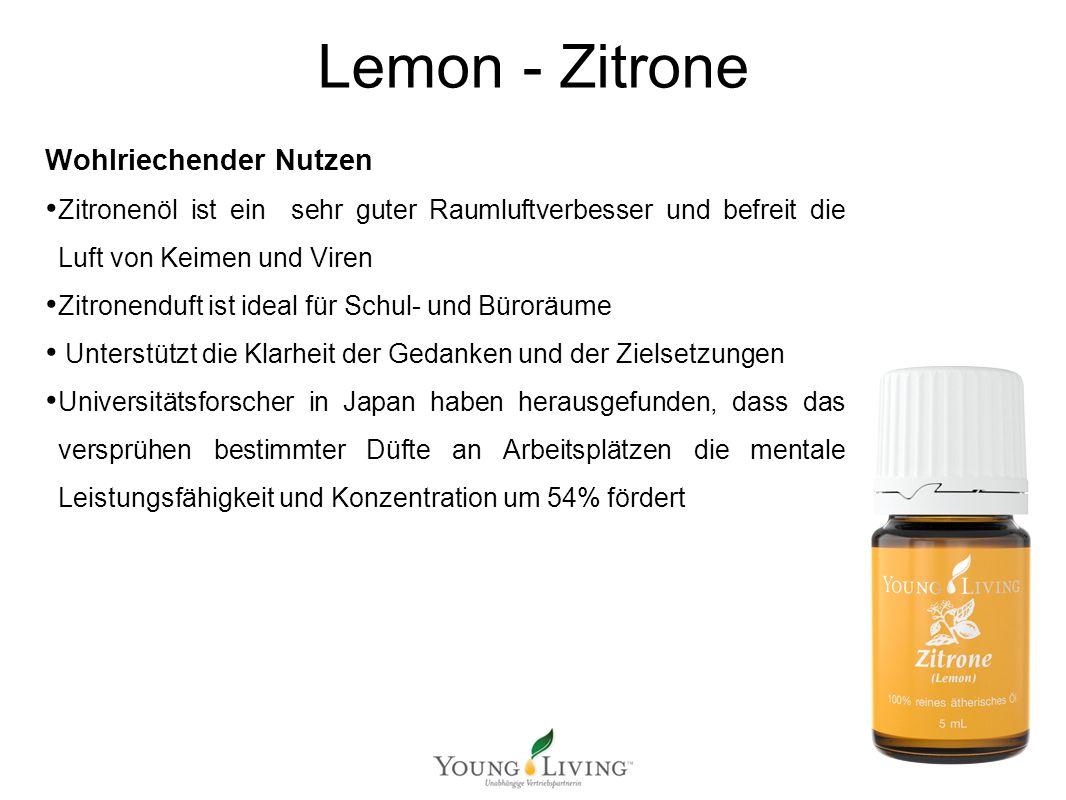 Innere Reinigung nach den 5 Wandlungsphasen Mit ätherischen Ölen von Young Living Lemon - Zitrone Wohlriechender Nutzen Zitronenöl ist ein sehr guter Raumluftverbesser und befreit die Luft von Keimen und Viren Zitronenduft ist ideal für Schul- und Büroräume Unterstützt die Klarheit der Gedanken und der Zielsetzungen Universitätsforscher in Japan haben herausgefunden, dass das versprühen bestimmter Düfte an Arbeitsplätzen die mentale Leistungsfähigkeit und Konzentration um 54% fördert