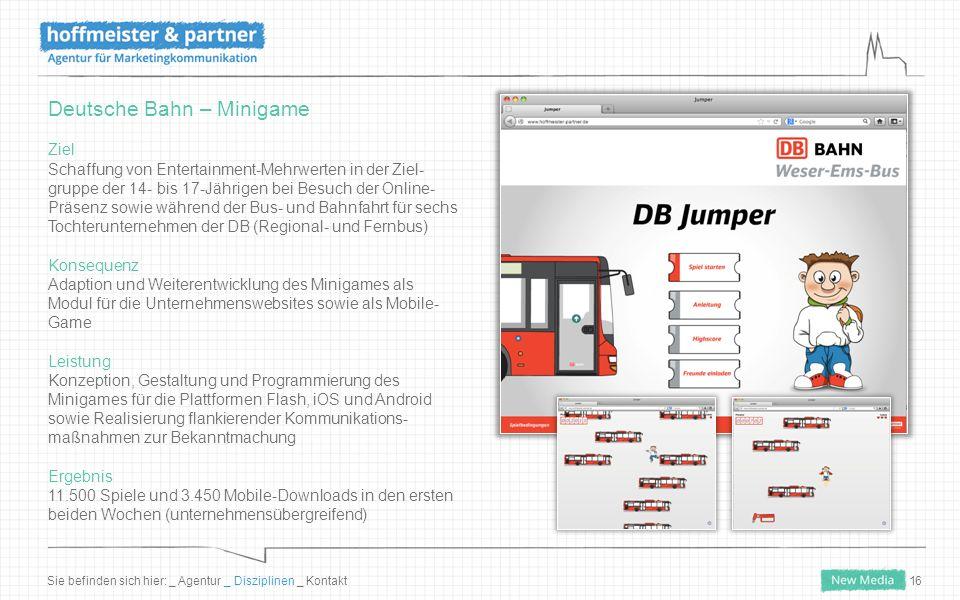 16 Deutsche Bahn – Minigame Ziel Schaffung von Entertainment-Mehrwerten in der Ziel- gruppe der 14- bis 17-Jährigen bei Besuch der Online- Präsenz sow