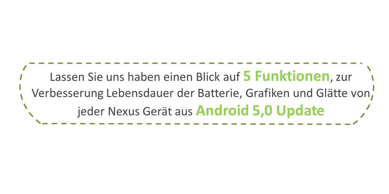 Android 5.0 Lollipop Lassen Sie uns haben einen Blick auf 5 Funktionen, zur Verbesserung Lebensdauer der Batterie, Grafiken und Glätte von jeder Nexus