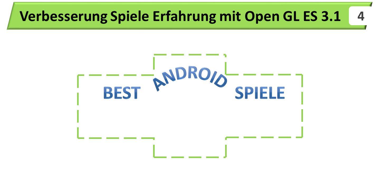 4 Verbesserung Spiele Erfahrung mit Open GL ES 3.1
