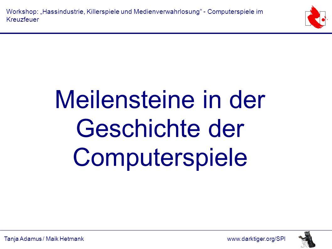 """Tanja Adamus / Maik Hetmankwww.darktiger.org/SPI Workshop: """"Hassindustrie, Killerspiele und Medienverwahrlosung"""" - Computerspiele im Kreuzfeuer Meilen"""